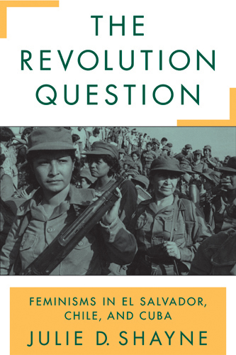 Book cover <i>The Revolution Question</i> photo of women in military garb carrying weapons
